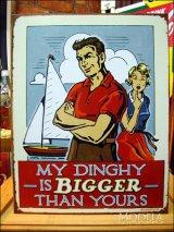 ブリキ看板 私のディンギーの方が大きい