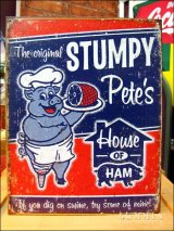 ブリキ看板 ハム Stumpy Pete's Ham