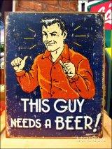 ブリキ看板 この男にはビールが必要